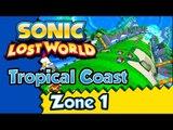 Sonic Lost World (WiiU) Gameplay Walkthrough - Tropical Coast - Zone 1 -