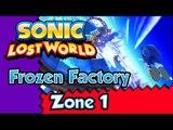 Sonic Lost World (WiiU) Gameplay Walkthrough - Frozen Factory - Zone 1 -