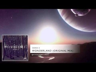 Cedric K - Wonderland (Original Mix)