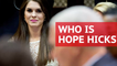 Who is Hope Hicks, Trump's new communications director?