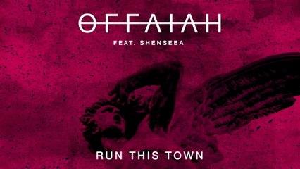 OFFAIAH - Run This Town
