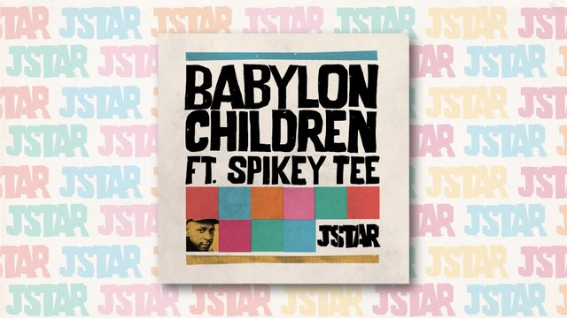 Jstar Ft. Spikey Tee - Babylon Children