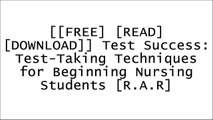[owLqQ.[FREE DOWNLOAD READ]] Test Success: Test-Taking Techniques for Beginning Nursing Students by Patricia M. Nugent RN  MA  MS  EdD, Barbara A. Vitale RN  MAApril Hazard Vallerand PhD  RN  FAANCarol Taylor PhD  MSN  RN PDF