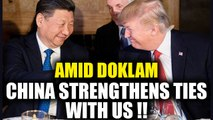 Sikkim Standoff: Amid Doklam dispute, China aims to strengthen ties with USA | Oneindia News