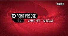 POINT PRESSE (EAG) : AVANT NICE - GUINGAMP