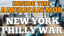 Inside the American Mob - New York-Philly War