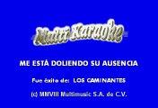 Los Caminantes - Me está doliendo su ausencia (Karaoke)