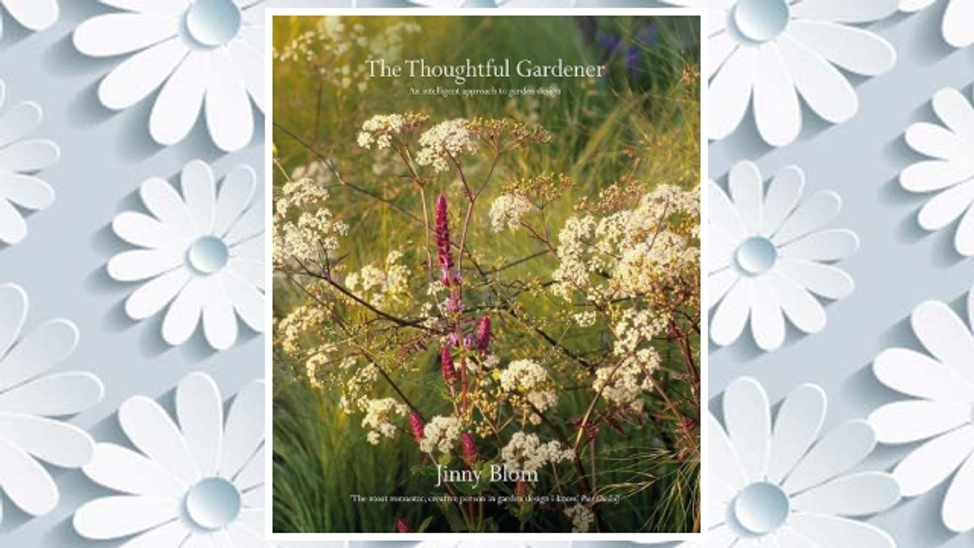 Download PDF The Thoughtful Gardener: An Intelligent Approach to Garden Design FREE