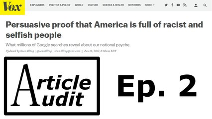 'Persuasive proof that America is full of racist and selfish people' | Article Audit #2