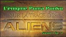 Sur la Trace des Aliens : L'énigme Puma Punku
