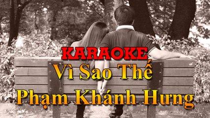 Karaoke : Vì Sao Thế - Phạm Khánh Hưng [ TOP NCM ]