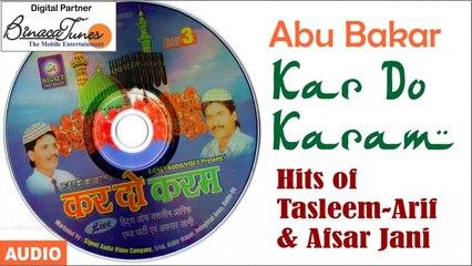 Tasleem Arif,Afsar Jaani - Abu Bakar - Kar Do Karam