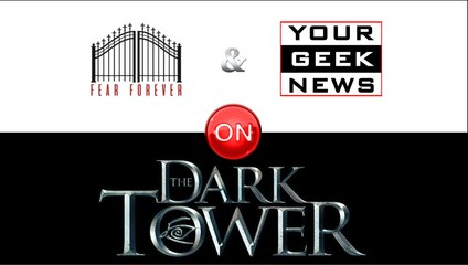 The Dark Tower Review | Your Geek News & Fear Forever