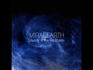 miragEarth: Sounds of the Replicants (track)
