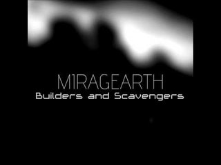 miragEarth: Builders and Scavengers full EP. [Sci-fi/dark ambient]