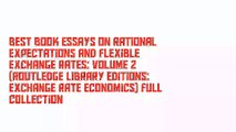 Best Book Essays on Rational Expectations and Flexible Exchange Rates: Volume 2 (Routledge Library Editions: Exchange Rate Economics) Full Collection