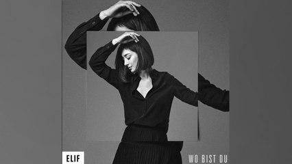 Elif - Wo bist du?