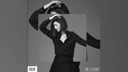 Elif - So leicht
