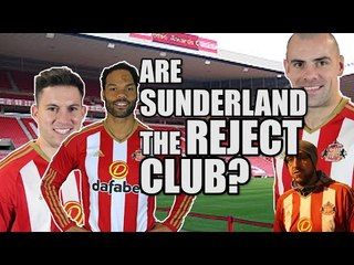 Are Sunderland The Reject Club? | SUNDERLAND FAN VIEW