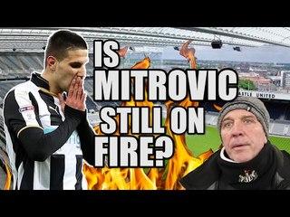 Is Mitrovic Good Enough? | NEWCASTLE FAN VIEW