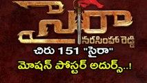 "Chiranjeevi's 151 movie ""SAIRA"" Motion Poster Released."