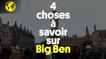 Quatre choses à savoir sur Big Ben