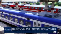 THE RUNDOWN | New Tel Aviv-j'lem fast train speeds to opening | Tuesday, August 22nd 2017