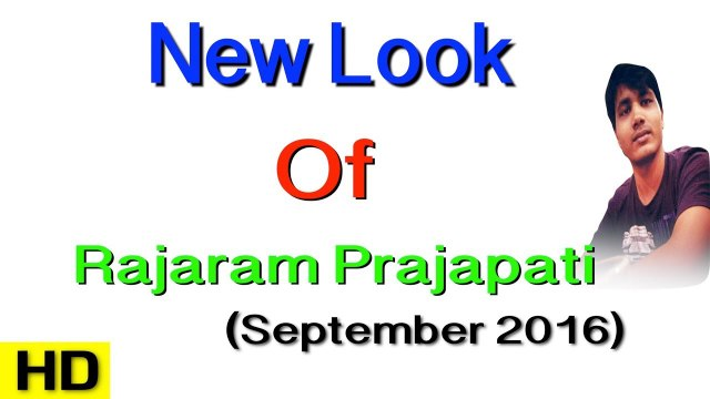 My New Look    Rajaram Prajapati    22 Sep 2016