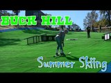 No Snow Summer Skiing Adventure at Buck Hill