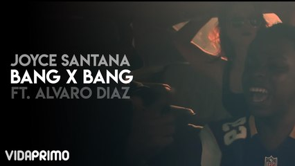 Joyce Santana - BANGxBANG ft. Álvaro Díaz