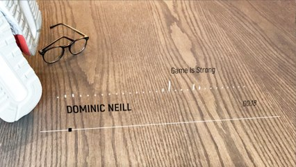 Dominic Neill - Game Is Strong