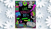 Download PDF Like, Totally 80's Adult Coloring Book: 1980s Adult Coloring Book FREE