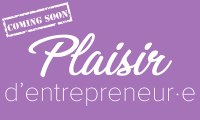 Plaisir d'entrepreneur·e - Le Teaser