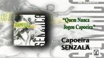 Mestre Peixinho & Grupo de Capoeira Senzala - Quem Nunca Jogou Capoeira