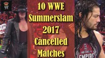10 Cancelled Matches of WWE Summerslam 2017 - WWE News - Wrestling News - WWE - Wrestling Gold