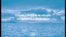 Il y aura 2 milliards de réfugiés climatiques à la fin du siècle