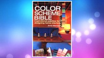 Download PDF The Color Scheme Bible: Inspirational Palettes for Designing Home Interiors FREE