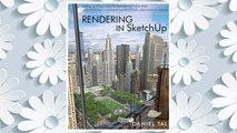 Download PDF Rendering in SketchUp: From Modeling to Presentation for Architecture, Landscape Architecture, and Interior Design FREE