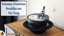 Fontaine d'intérieur zen Bouddha Yin Yang (WWW.PING-DECO.FR)