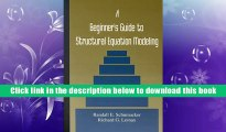 BEST PDF  A Beginner s Guide to Structural Equation Modeling BOOK ONLINE