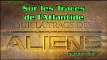 Sur la Trace des Aliens - Sur les Traces de l'Atlantide
