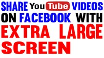 How to Share Large Thumbnail YouTube Videos on Facebook