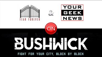 """Bushwick"" Review | Your Geek News + Fear Forever"