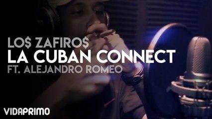 Lo$ Zafiro$ - La Cuban Connect ft. Alejandro Romeo