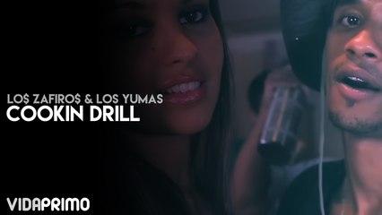Lo$ Zafiro$ & Los Yumas - Cookin Drill