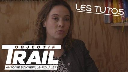 Objectif Trail: Antoine Bonnefille-Roualet - TUTO Nutrition