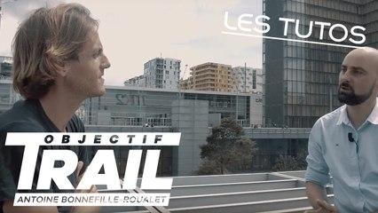 Objectif Trail: Antoine Bonnefille-Roualet - TUTO Prépa mentale
