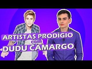 Artistas Prodígio com DUDU CAMARGO