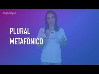 PLURAL METAFÔNICO: VOCÊ SABE O QUE É? | Pergunte para Cíntia Chagas #23