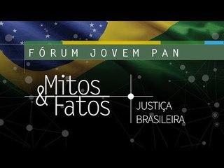 AO VIVO: Fórum Jovem Pan Mitos & Fatos - Justiça Brasileira